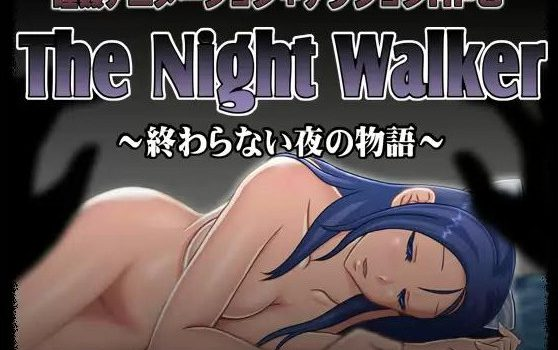 The Night Walker - Tale of the Endless Night Ver.2.0