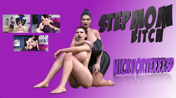 Artist NickVorteXXX3D – Stepmom Bitch