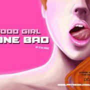 Good Girl Gone Bad (InProgress) Ver.0.2