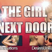 The Girl Next Door – Desires Unleashed & New Sensations