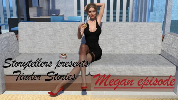 Tinder Stories: Megan Episode Ver.1.0