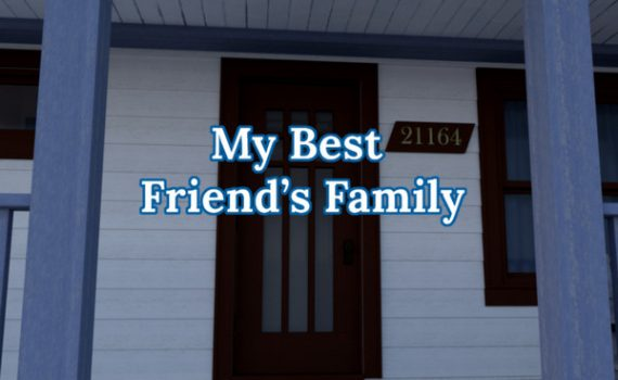 My Best Friend's Family (InProgress) Ver.0.06