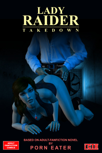 Artist LCTR - Lady Raider - Takedown (Chapter 1-2)