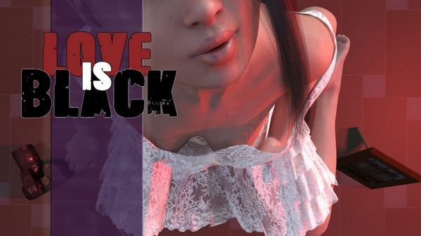Love is Black (InProgress) Update Ver.0.5