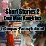 Artist Dionysos – Short Stories 1-2 – Even More Rough Sex
