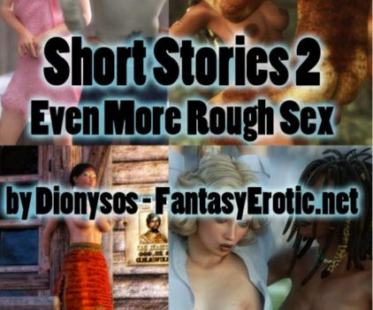Artist Dionysos – Short Stories 1-2 – Even More Rough Sex